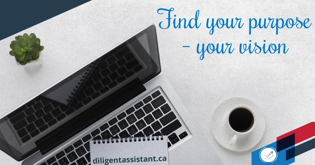 Find your purpose – your vision