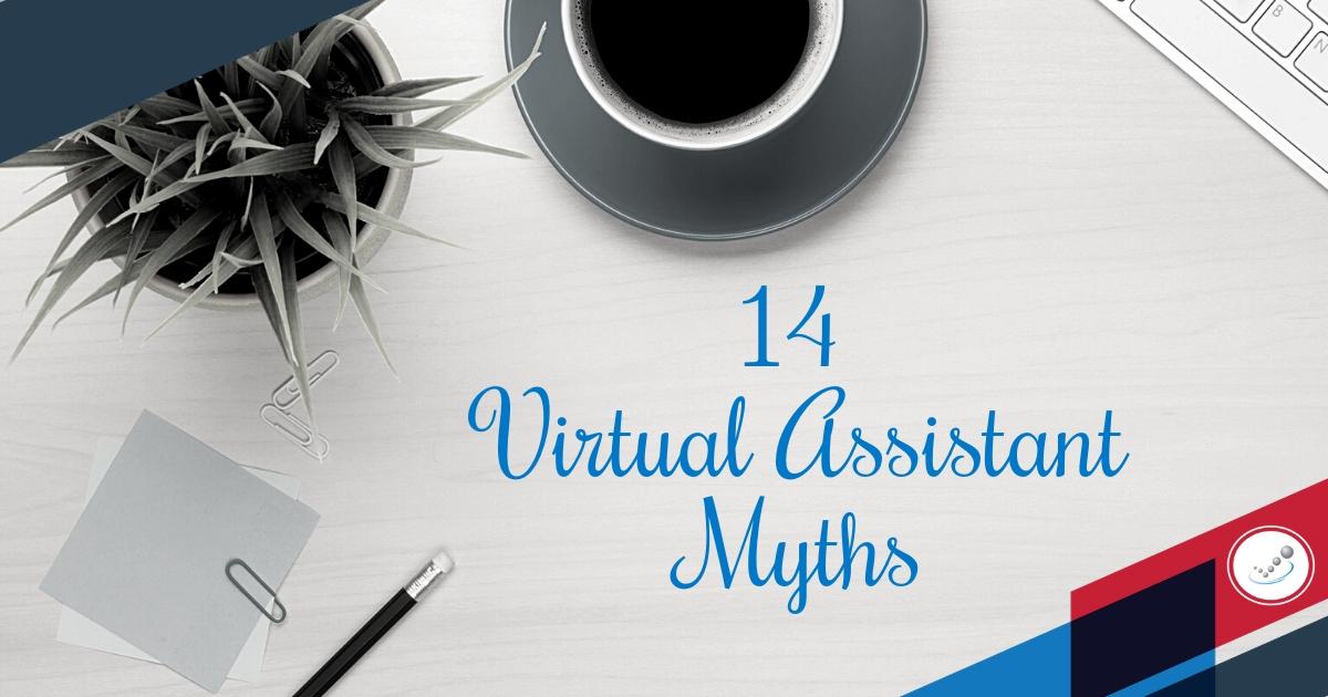 14 Virtual Assistant Myths