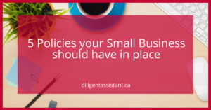 5 Polices your small business should have in place