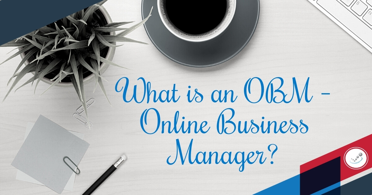 What is an OBM – Online Business Manager?