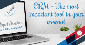CRM – The most important tool in your arsenal