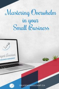 Blog Post Image_ Mastering Overwhelm in your Small Business