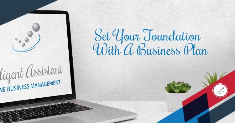 Set Your Foundation With A Business Plan