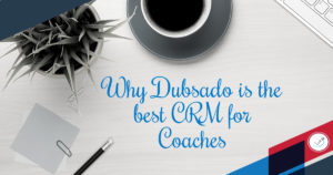 Dubsado best CRM for coaches