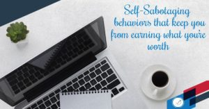 Self-sabotaging behaviors