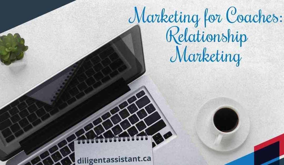 Marketing for Coaches – Relationship Marketing