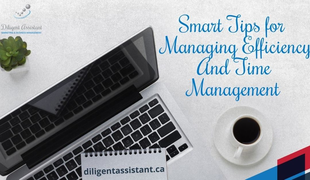 Smart Tips For Managing Efficiency And Time Management