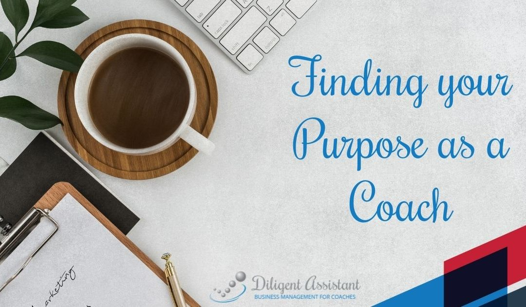 Finding your Purpose as a Coach