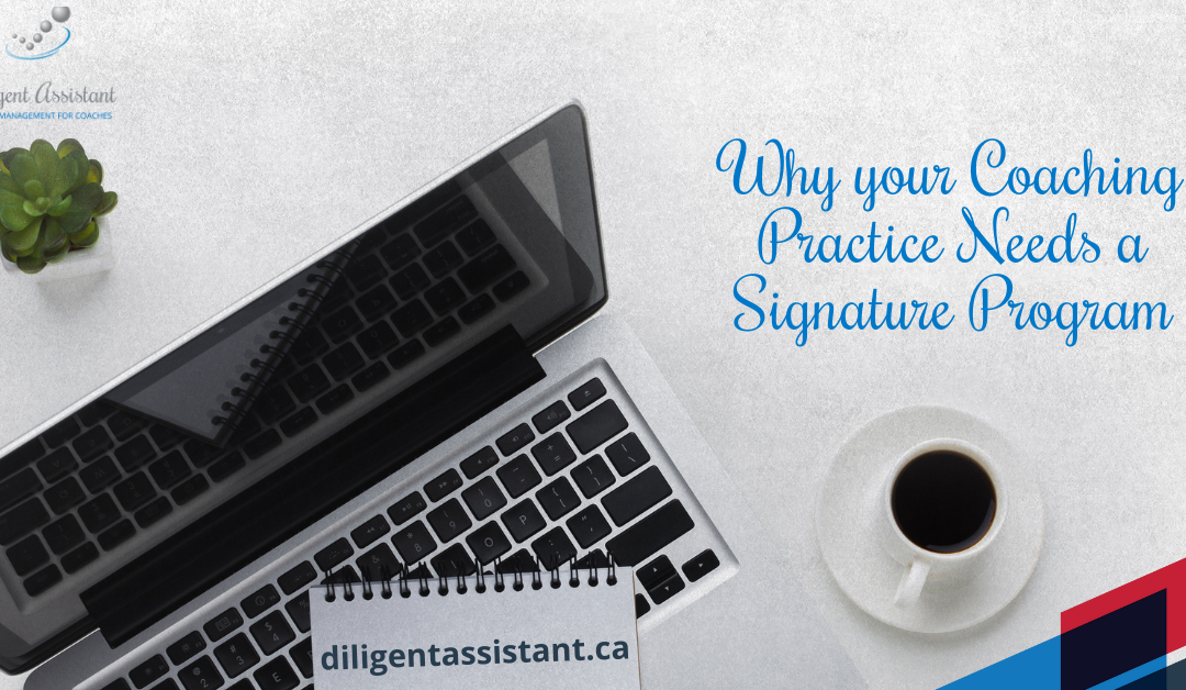Why your Coaching Practice Needs a Signature Program